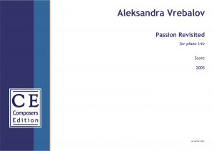 Aleksandra Vrebalov Passion Revisited for piano trio