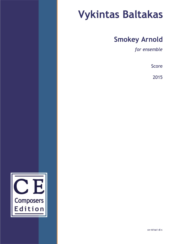 Vykintas Baltakas Smokey Arnold