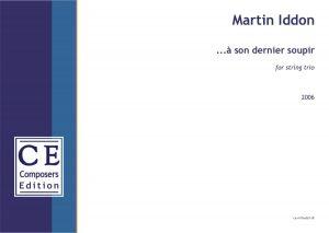 Martin Iddon ...à son dernier soupir for string trio
