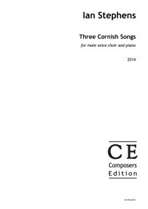 Ian Stephens : Three Cornish Songs for male voice choir and piano