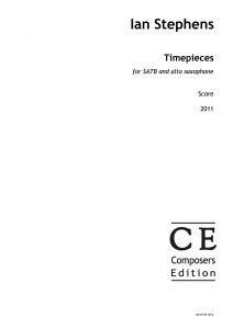 Ian Stephens Timepieces for SATB choir and alto saxophone