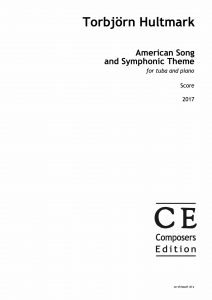 Torbjörn Hultmark American Song and Symphonic Theme (version for tuba) for tuba and piano