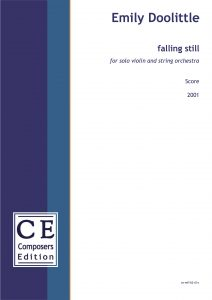 Emily Doolittle falling still (version for violin and string orchestra) for solo violin and string orchestra