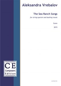 Aleksandra Vrebalov The Sea Ranch Songs for string quartet and backing tracks